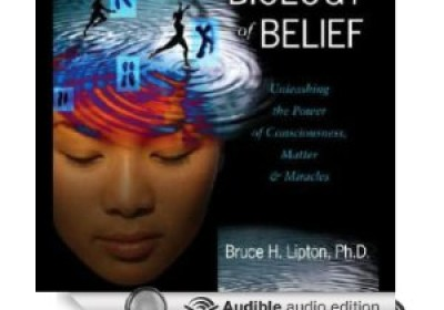 The Biology of Belief, Dr. Bruce Lipton