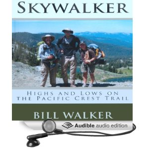Skywalker: Highs and Lows on the Pacific Crest Trail by Bill Walker