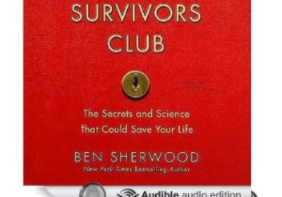 The Survivor's Club, The Secrets and Science That Could Save Your Life by Ben Sherwood