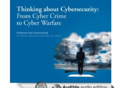 Thinking About Cybersecurity From Cyber Crime to Cyber Warfare